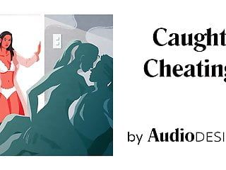 Caught cheating erotic audio porn for women, hot asmr