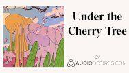 Below the cherry tree erotic audio porn for women, hot asmr