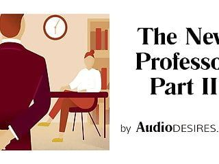 The fresh professor pt. two - audio porn for women, erotic audio